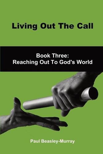 Living Out The Call Book 3: Reaching Out To God's World (Paperback)
