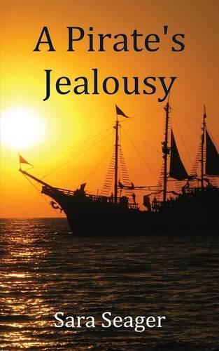 A Pirate's Jealousy (Paperback)
