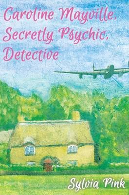 Carolyne Mayville, Secretly Psychic, Detective (Paperback)