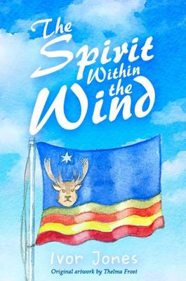 The Spirit Within the Wind (Paperback)
