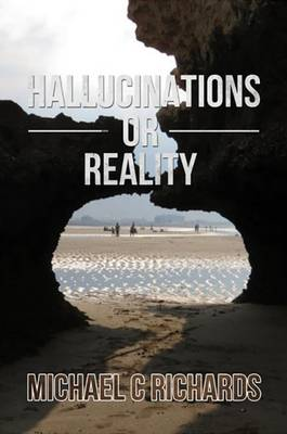 Hallucinations or Reality -Author Signing with Michael C Richards