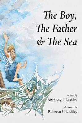 The Boy, the Father & the Sea (Paperback)