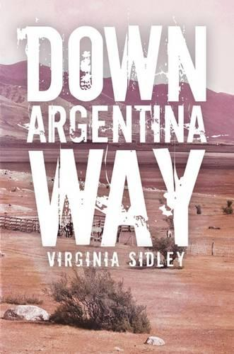 Down Argentina Way (Paperback)