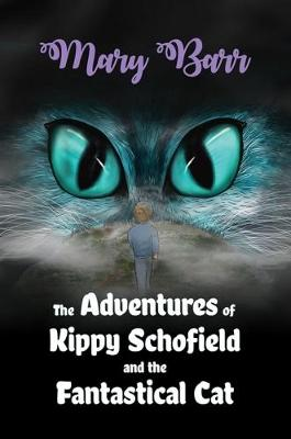 The Adventures of Kippy Schofield and the Fantastical Cat (Paperback)