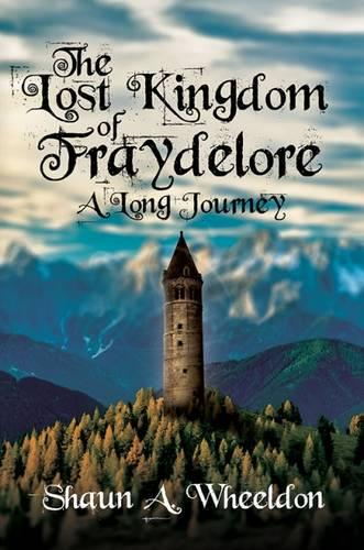 The Lost Kingdom of Fraydelore- A Long Journey (Paperback)