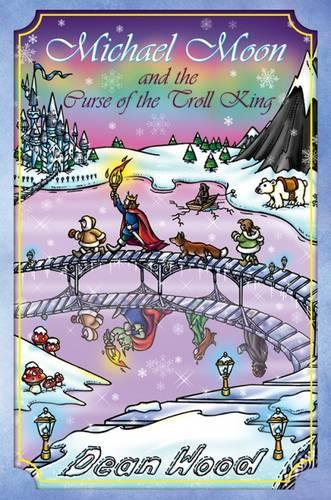 Michael Moon and the Curse of the Troll King (Hardback)