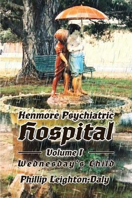 Kenmore Psychiatric Hospital - Wednesday's Child (Paperback)