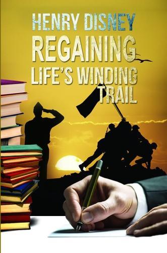 Regaining Life's Winding Trail (Paperback)