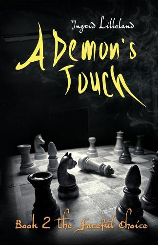 A Demon's Touch: Book Two: The Fateful Choice (Paperback)