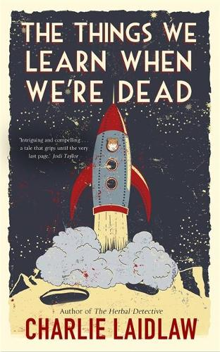 The Things We Learn When We're Dead (Paperback)