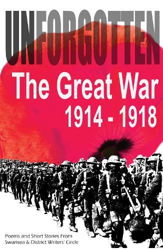 Unforgotten: The Great War 1914-1918 (Hardback)