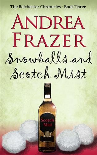 Snowballs and Scotch Mist: Belchester Chronicle - The Belchester Chronicles (Hardback)