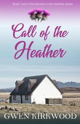Call of the Heather: The Heather Series - The Heather Series (Hardback)