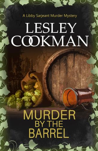 Murder by the Barrel: A Libby Sarjeant Murder Mystery - A Libby Sarjeant  Murder Mystery Series 18 (Paperback)