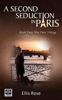 A Second Seduction in Paris - The Paris Trilogy 2 (Paperback)