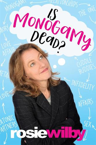Is Monogamy Dead?: Rethinking relationships in the 21st century (Paperback)
