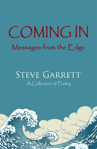 Coming In: Messages from the Edge: A Collection of Poetry (Paperback)