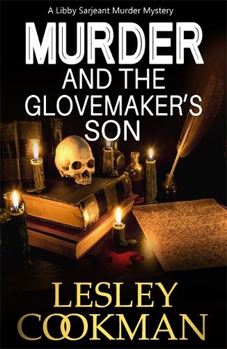 Murder and the Glovemaker's Son - A Libby Sarjeant Murder Mystery Series 19 (Paperback)