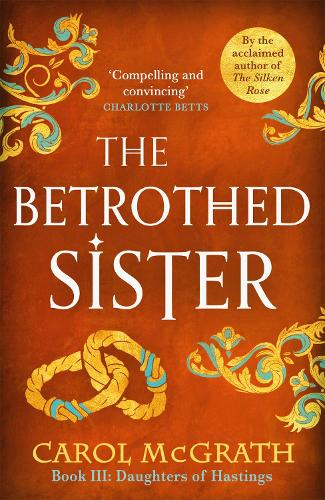 The Betrothed Sister: The Daughters of Hastings Trilogy - The Daughters of Hastings Trilogy (Paperback)