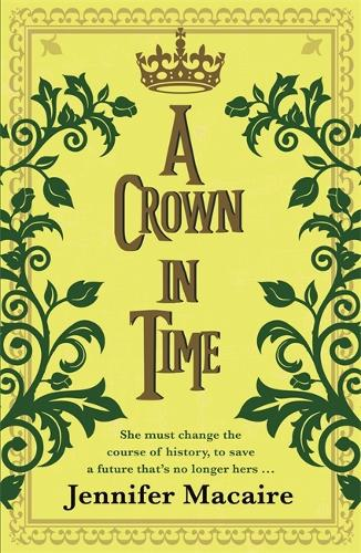 A Crown in Time: She must rewrite history, or be erased from Time forever... - The Tempus U Time Travel series (Paperback)