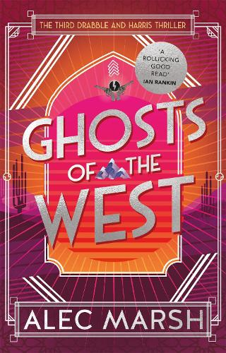 Ghosts of the West: Don't miss the new action-packed Drabble and Harris thriller! (Paperback)