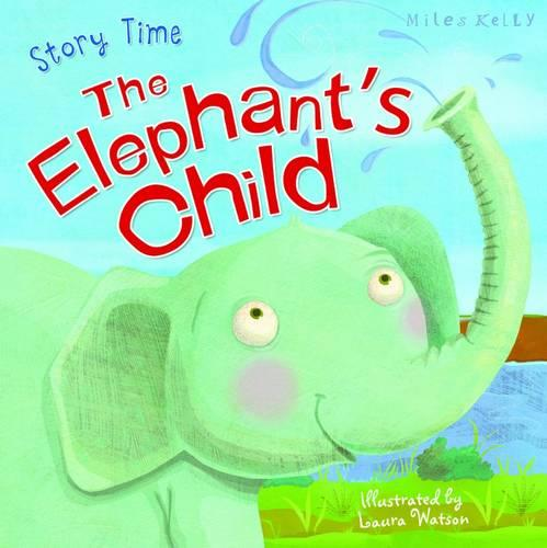 Just So Stories: The Elephant's Child - Just So Stories (Paperback)