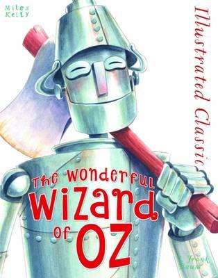 Illustrated Classic: Wonderful Wizard of Oz (Hardback)