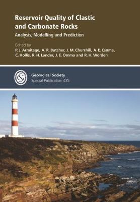Reservoir Quality of Clastic and Carbonate Rocks: Analysis, Modelling and Prediction - Geological Society of London Special Publications 435 (Hardback)