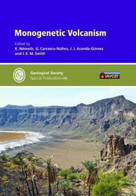 Monogenetic Volcanism - Geological Society of London Special Publications 446 (Hardback)