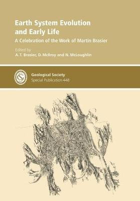 Earth System Evolution and Early Life: A Celebration of the Work of Martin Brasier - Geological Society Special Publications 448 (Hardback)