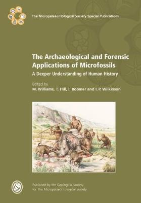 The Archaeological and Forensic Applications of Microfossils: A Deeper Understanding of Human History - TMS Special Publications (Hardback)