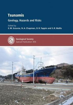 Tsunamis:: Geology, Hazards and Risks - Geological Society of London Special Publications 456 (Hardback)