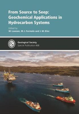 From Source to Seep: Geochemical Applications in Hydrocarbon Systems - Geological Society of London Special Publications 468 (Hardback)