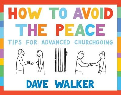 How to Avoid the Peace: Tips for advanced churchgoing (Paperback)