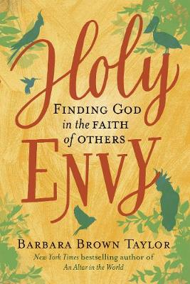 Holy Envy: Finding God in the faith of others (Hardback)