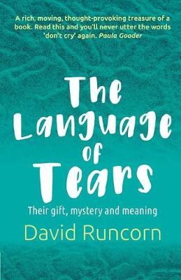 The Language of Tears: Their gift, mystery and meaning (Paperback)