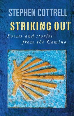 Striking Out: Poems and stories from the Camino (Paperback)