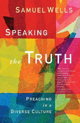 Speaking the Truth: Preaching in a diverse culture (Paperback)