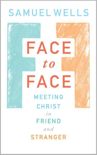 Face to Face: Meeting Christ in Friend and Stranger (Paperback)