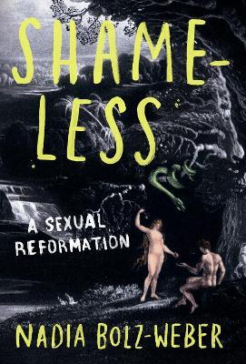 Shameless: A sexual reformation (Hardback)