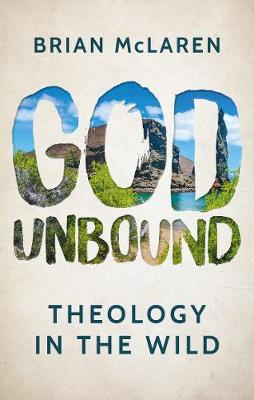 God Unbound: Theology in the Wild (Paperback)