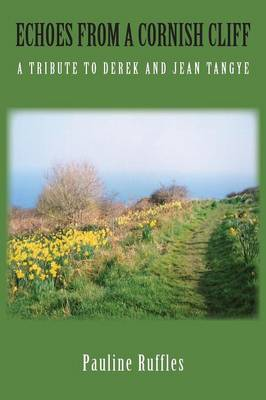 Echoes from a Cornish Cliff: A Tribute to Derek and Jean Tangye (Paperback)