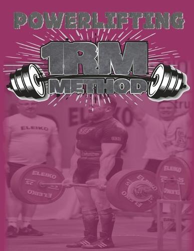 Powerlifting 1RM Method (Paperback)