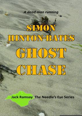 Ghost Chase: A Dead Man Running - The Needle's Eye Series 2 (Paperback)