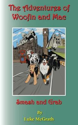 The Adventures of Woofin and Mac: Smash and Grab (Paperback)