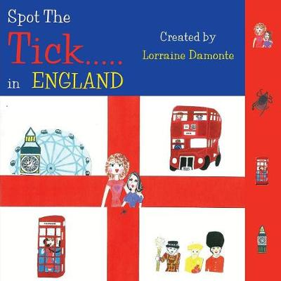 Spot the Tick... in England: The Important Message - Spot the Tick 2 (Paperback)