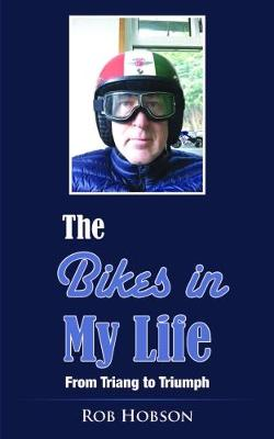 The Bikes in My Life: From Triang to Triumph (Paperback)