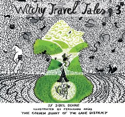 Witchy Travel Tales 3: The Golden Bunny of the Lake District - Witchy Travel Tales 3 (Paperback)