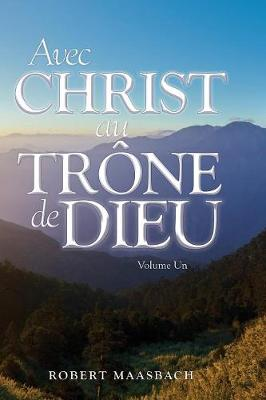 Avec Christ au Trone de Dieu - Volume Un (Paperback)