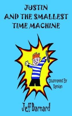 Justin and the Smallest Time Machine (Paperback)
